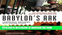 [Popular] Babylon s Ark: The Incredible Wartime Rescue of the Baghdad Zoo Paperback Free
