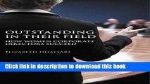 Download Outstanding in Their Field: How Women Corporate Directors Succeed Book Free