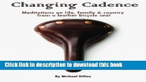 [Popular Books] Changing Cadence: Meditations on Life, Family and Country from a Leather Bicycle