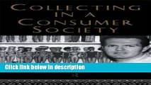 [PDF] Collecting in a Consumer Society (Collecting Cultures) Full Online