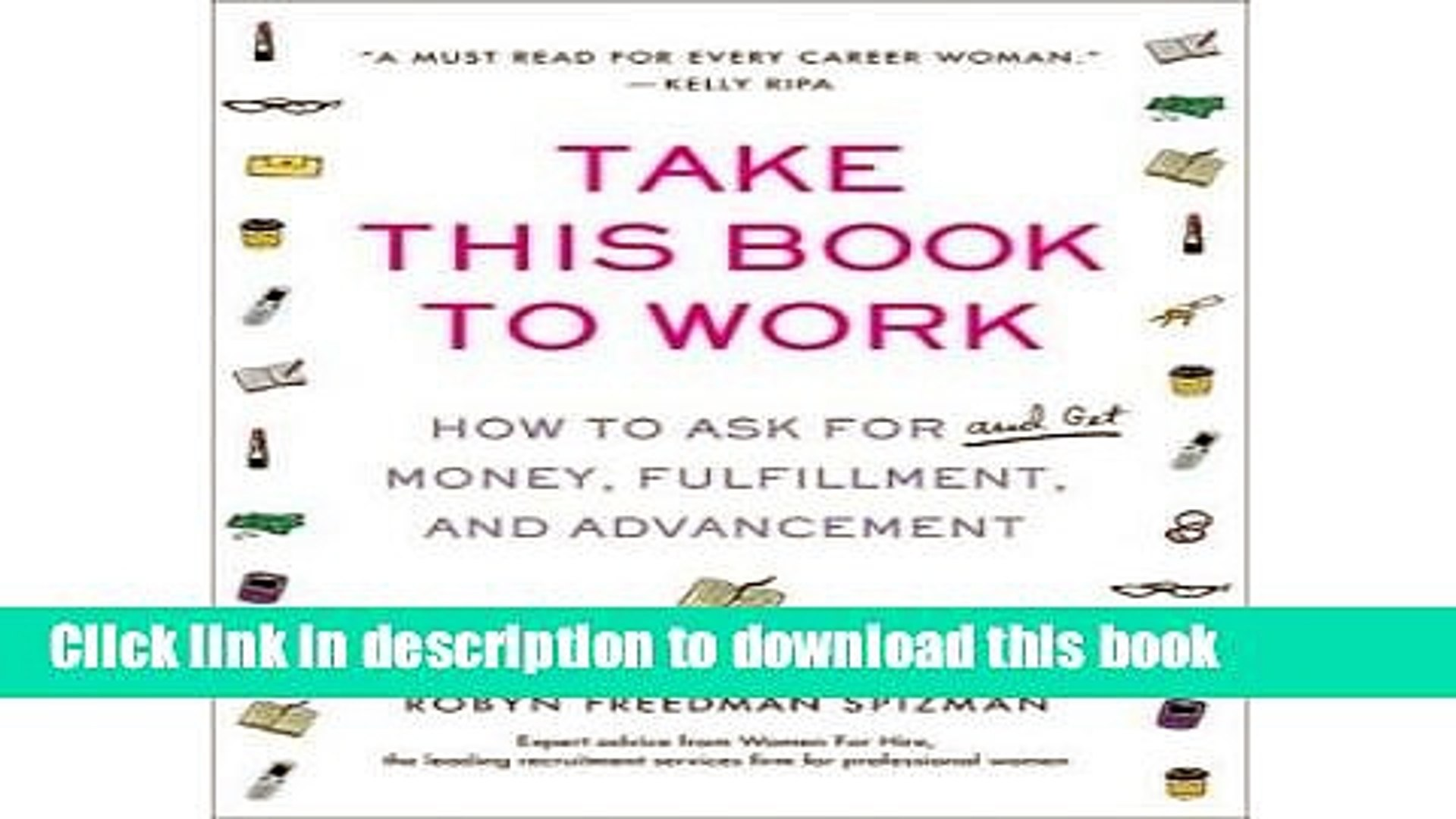 Download Take This Book to Work: How to Ask for (and Get) Money, Fulfillment, and Advancement