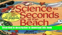 [Popular] Science in Seconds at the Beach: Exciting Experiments You Can Do in Ten Minutes or Less