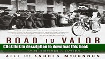 [PDF] Road to Valor: A True Story of WWII Italy, the Nazis, and the Cyclist Who Inspired a Nation
