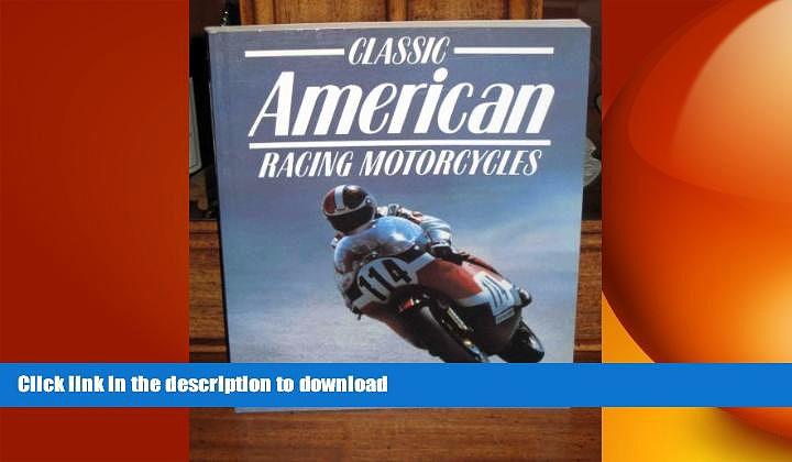 GET PDF  Classic American Racing Motorcycles (Classic Racing Motorcycles)  PDF ONLINE