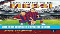 [Popular Books] Sean wants to be Messi: A fun picture book about soccer and inspiration. US
