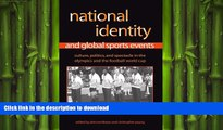 FAVORITE BOOK  National Identity And Global Sports Events: Culture, Politics, And Spectacle in