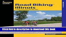 [Popular Books] Road Biking(TM) Illinois: A Guide To The State s Best Bike Rides (Road Biking