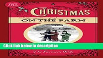 Ebook Christmas on the Farm: A Collection of Favorite Recipes, Stories, Gift Ideas, and Decorating