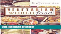 [PDF] Vegetarian World Food: The Best of Cooking with Kurma Full Online