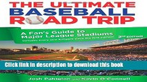 [Popular] Books Ultimate Baseball Road Trip: A Fan s Guide To Major League Stadiums Free Online