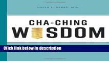 [PDF] Cha-Ching Wisdom: 123 Practical Universal Truths About Money (A Simple Prescription for