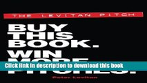 [Download] The Levitan Pitch. Buy This Book. Win More Pitches. Kindle Collection