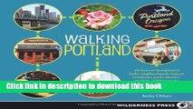 [Popular] Books Walking Portland: 30 Tours of Stumptown s Funky Neighborhoods, Historic Landmarks,