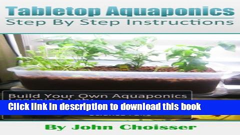 [Popular] Tabletop Aquaponics — for Homes, Schools, Churches, Clubs, and Science Fairs: Enjoy