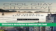 [Popular] Books Cool Gray City of Love: 49 Views of San Francisco Full Online