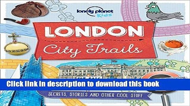 [Popular] Books City Trails - London (Lonely Planet Kids) Full Online