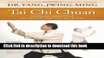 [Popular Books] Tai Chi Chuan Classical Yang Style: the Complete Form and Qigong Download Online