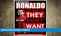 FAVORITE BOOK  CRISTIANO RONALDO - 100 Facts They Don t Want You To Know! - Premier League and