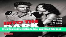 [PDF] Into the Dark (Turner Classic Movies): The Hidden World of Film Noir, 1941-1950 [Full Ebook]