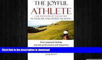 FAVORITE BOOK  The Joyful Athlete: The Wisdom of the Heart in Exercise   Sports Training FULL