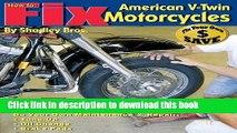[Popular Books] How To : Fix American V-Twin Motorcycles (Biker Basics) (Biker Basics Series) Free