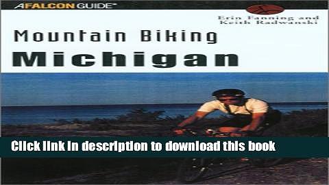 [Popular Books] Mountain Biking Michigan (State Mountain Biking Series) Free Online