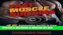 [Read PDF] Fast Muscle Building: 15 Bodybuilding Secrets to Grow Drug-Free Lean Muscle Mass Using