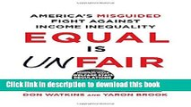 [Download] Equal Is Unfair: America s Misguided Fight Against Income Inequality Kindle Online