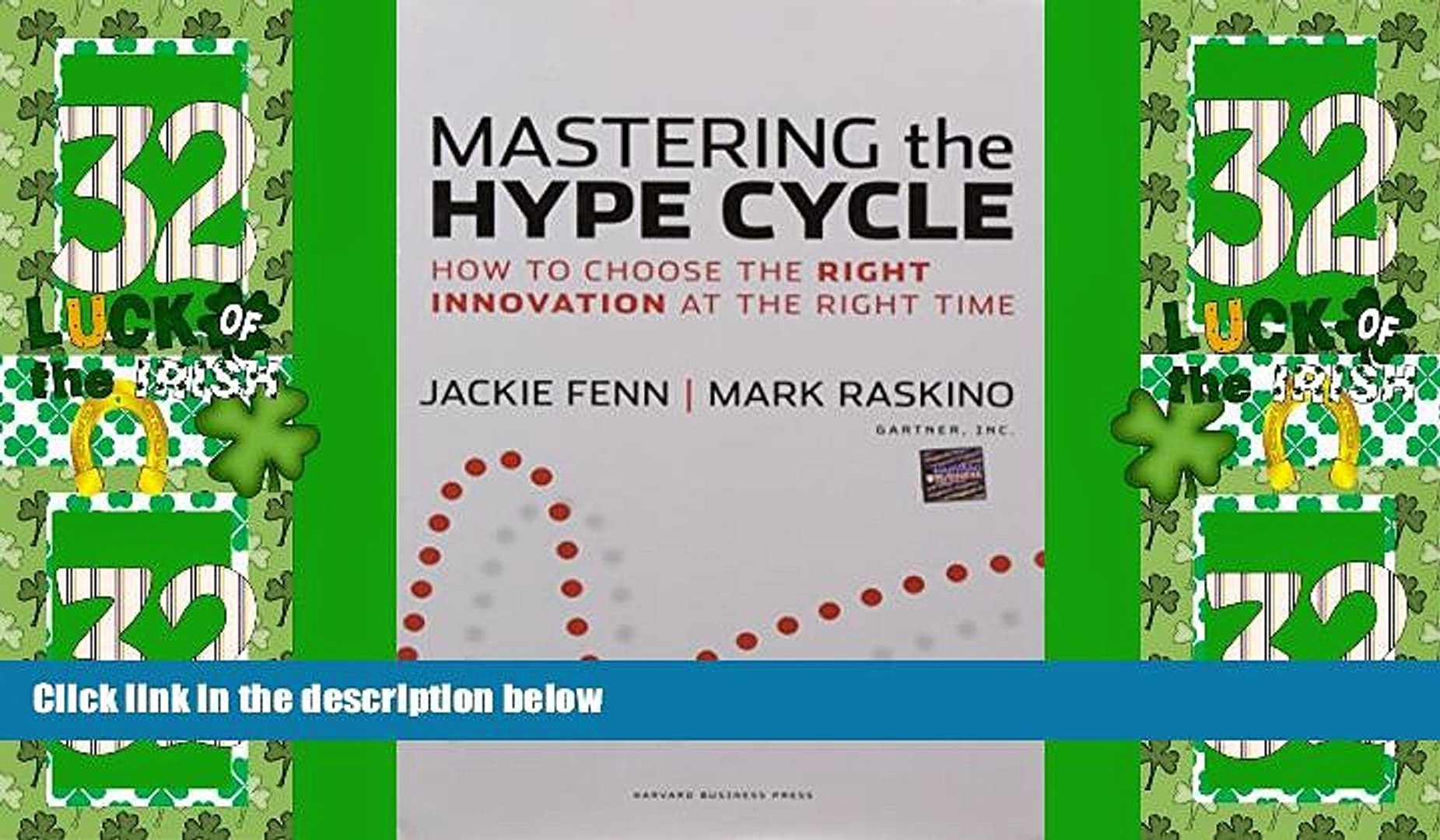 How to Choose the Right Innovation at the Right Time Mastering the Hype Cycle