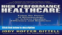 Ebook High Performance Healthcare: Using the Power of Relationships to Achieve Quality, Efficiency