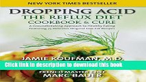 [Popular] Books Dropping Acid: The Reflux Diet Cookbook   Cure Free Download