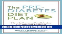 [Read PDF] The Prediabetes Diet Plan: How to Reverse Prediabetes and Prevent Diabetes through