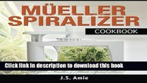 [Popular] Books My Mueller Spiral-Ultra Vegetable Spiralizer Cookbook: 101 Recipes to Turn