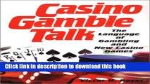 [Popular Books] Casino Gamble Talk: The Language of Gambling and New Casino Games Free Online