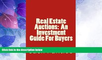 Big Deals  Real Estate Auctions: An Investment Guide For Buyers  Best Seller Books Most Wanted