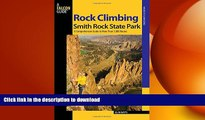 READ BOOK  Rock Climbing Smith Rock State Park: A Comprehensive Guide To More Than 1,800 Routes