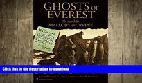 GET PDF  Ghosts of Everest: The Search for Mallory   Irvine FULL ONLINE