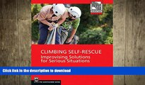 FAVORITE BOOK  Climbing Self Rescue: Improvising Solutions for Serious Situations (Mountaineers