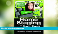 Must Have  Home Staging in Tough Times OR How Home Stagers Can Profit from a Real Estate Staging