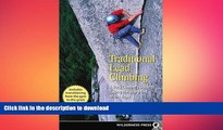 FAVORITE BOOK  Traditional Lead Climbing: A Rock Climber s Guide to Taking the Sharp End of the