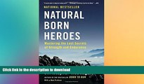 READ  Natural Born Heroes: Mastering the Lost Secrets of Strength and Endurance FULL ONLINE