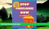READ FREE FULL  Stop Foreclosure Now in California (Nolo Press Self-Help Law)  READ Ebook Full