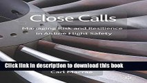 [Popular] Close Calls: Managing Risk and Resilience in Airline Flight Safety Hardcover Free