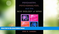 Big Deals  Psychiatry, Psychoanalysis, and the New Biology of Mind  Best Seller Books Best Seller