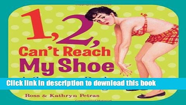[Download] 1, 2, Can t Reach My Shoe: A Counting Book for the Middle-Aged Hardcover Free