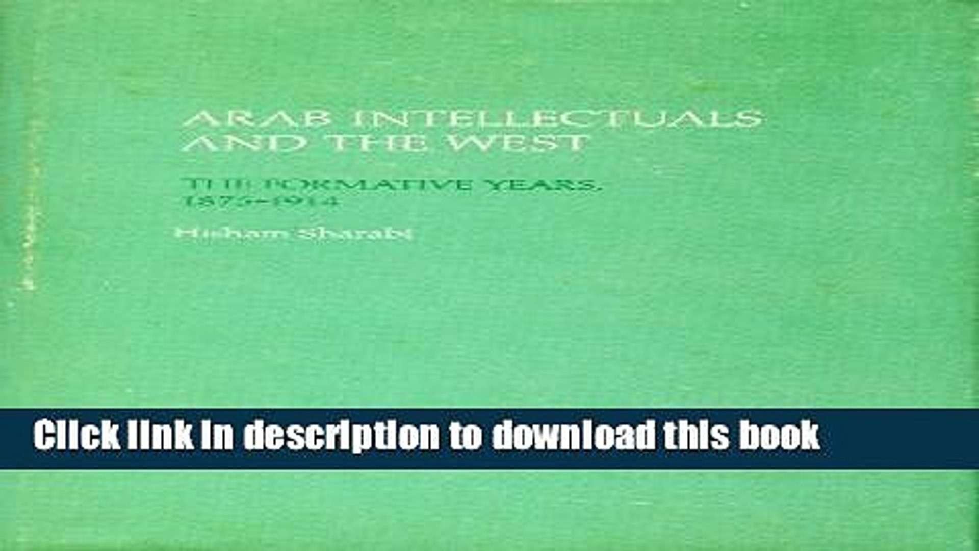 [Popular Books] Arab Intellectuals and the West: The Formative Years, 1875-1914 Full Online