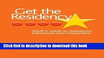 [PDF] Get The Residency: ASHP s Guide to Residency Interviews and Preparation Full Online