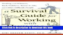 [Popular] A Survival Guide for Working with Humans: Dealing with Whiners, Back-Stabbers,