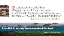 Books Sustainable Agriculture and Food Security in an Era of Oil Scarcity: Lessons from Cuba Full