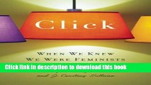 Ebook Click: When We Knew We Were Feminists Full Online